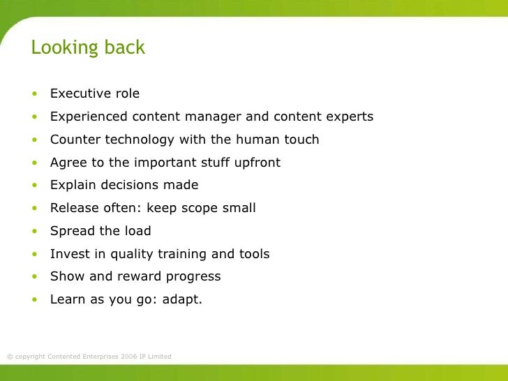 Looking back       • Executive role       • Experienced content manager and content experts       • Counter technology wit...