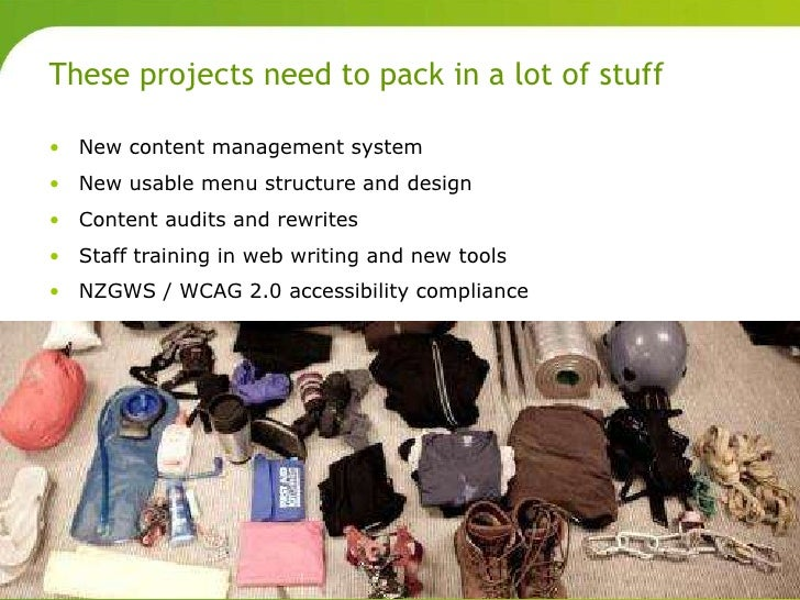 These projects need to pack in a lot of stuff       • New content management system       • New usable menu structure and ...