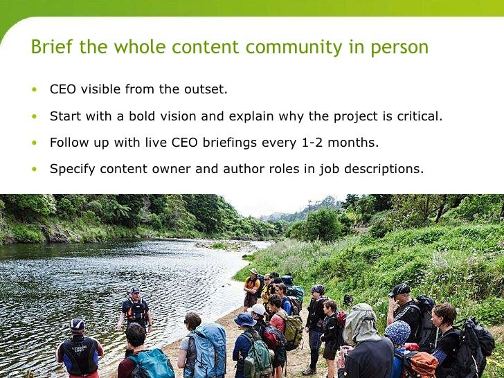 Brief the whole content community in person       • CEO visible from the outset.       • Start with a bold vision and expl...