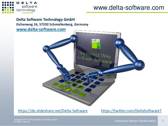 Copyright © 2017 Delta Software Technology GmbH. All Rights reserved. www.delta-software.com 21Automated Software Moderniz...