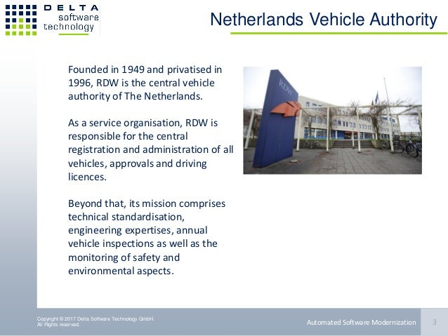 Copyright © 2017 Delta Software Technology GmbH. All Rights reserved. Netherlands Vehicle Authority 3Automated Software Mo...