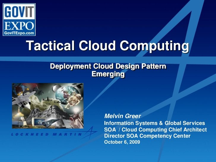 Tactical Cloud Computing    Deployment Cloud Design Pattern              Emerging                      Melvin Greer       ...