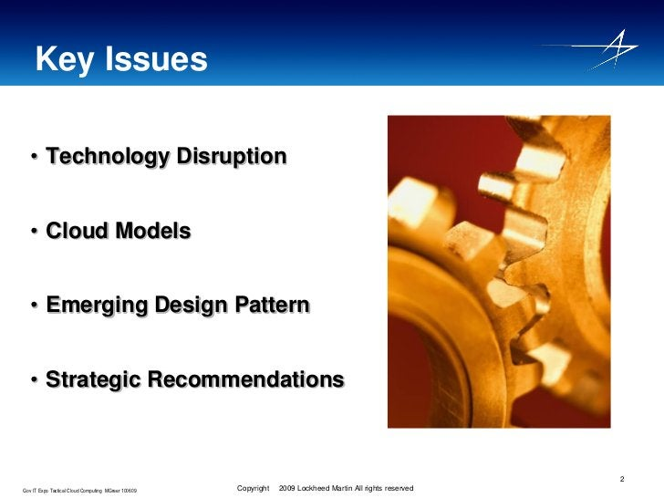 Key Issues    • Technology Disruption     • Cloud Models     • Emerging Design Pattern     • Strategic Recommendations    ...