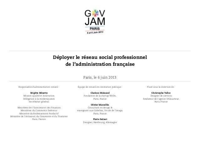 Déployer le réseau social professionnelde l'administration françaiseParis, le 6 juin 2013Responsable d'administration cons...