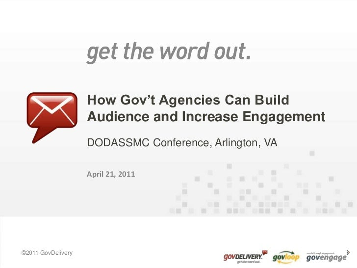 How Gov't Agencies Can Build Audience and Increase Engagement<br />DODASSMC Conference, Arlington, VA<br />April 21, 2011<...