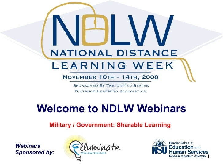 Welcome to NDLW Webinars Military / Government: Sharable Learning   Webinars  Sponsored by: