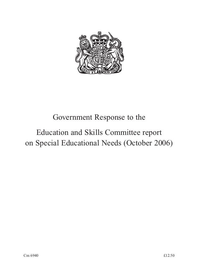 Government Response to the Education and Skills Committee report on Special Educational Needs (October 2006)  Cm 6940  £12...