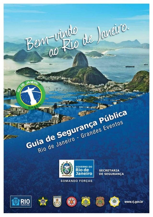 RECOMENDAÇÕES DE SEGURANÇA Guia de Segurança Pública Rio de Janeiro – Grandes Eventos www.rj.gov.br01 O guia que você tem ...