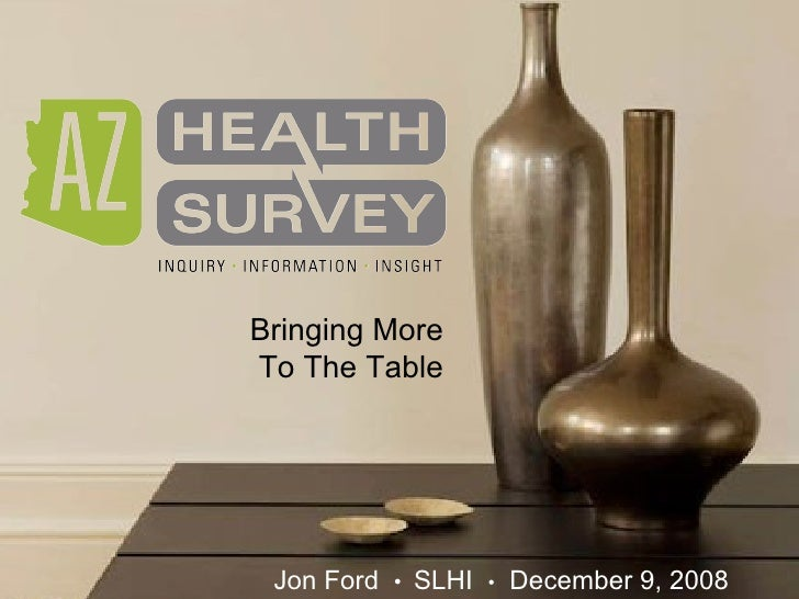 Bringing More To The Table Jon Ford  •   SLHI  •   December 9, 2008
