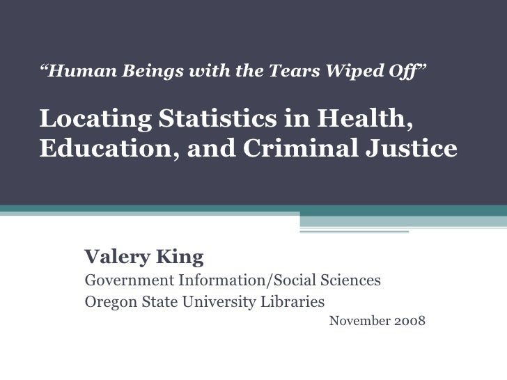 """ Human Beings with the Tears Wiped Off""   Locating Statistics in Health, Education, and Criminal Justice Valery King Gove..."