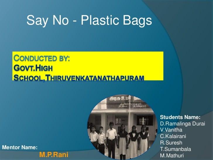 Say No - Plastic Bags                                Students Name:                                D.Ramalinga Durai      ...