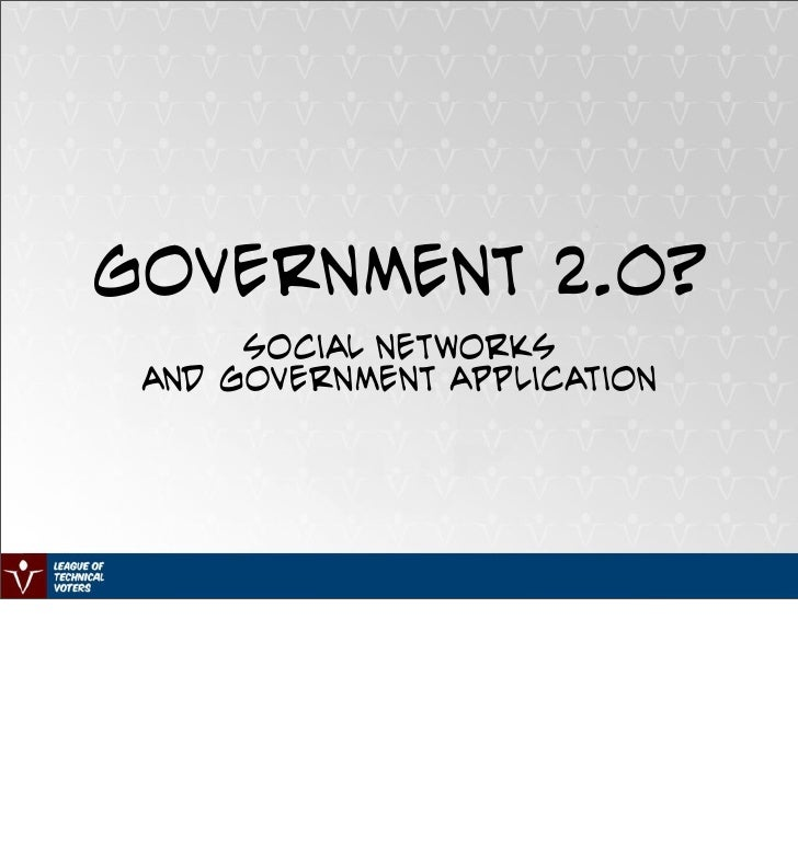 Government 2.0?       Social Networks  and Government Application