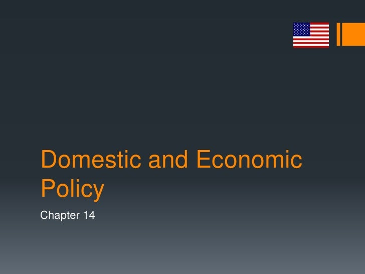 Domestic and EconomicPolicyChapter 14
