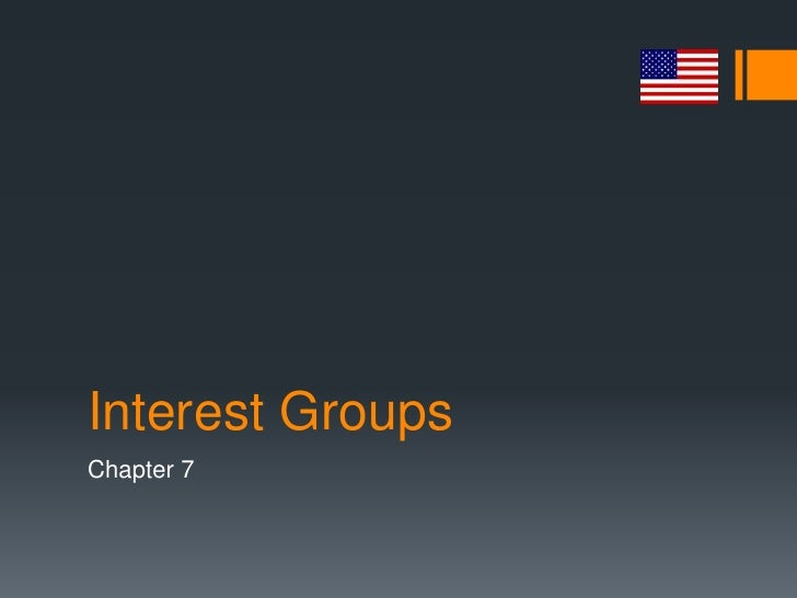 Interest GroupsChapter 7