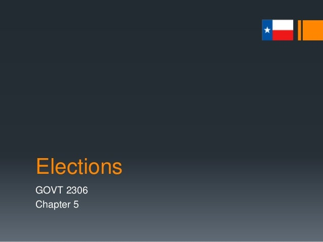 Elections GOVT 2306 Chapter 5