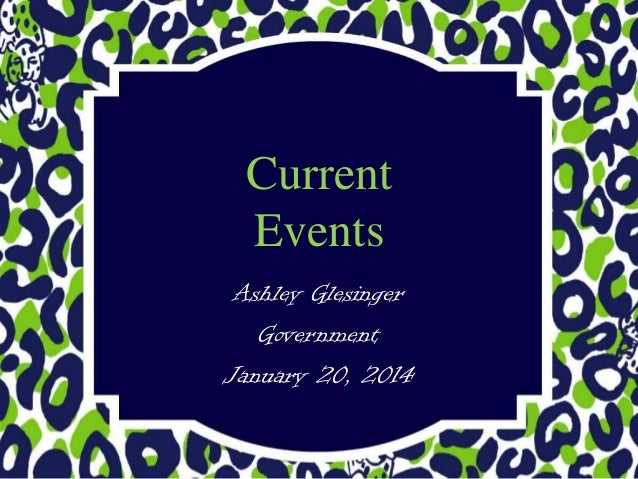 Current Events Ashley Glesinger Government January 20, 2014