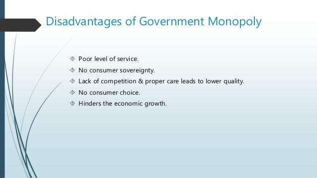 characteristics advantages and disadvantages of a monopoly The advantages and disadvantages of a monopoly economics essay  based on the characteristics of monopoly, it is important to evaluate its economic efficiency and .