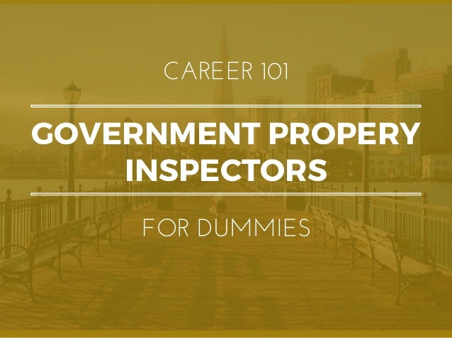 GOVERNMENT PROPERY INSPECTORS CAREER101 FORDUMMIES