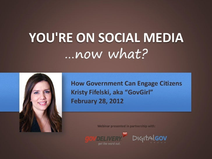 You're on Social Media...Now What? How Gov't Can Engage Citizens