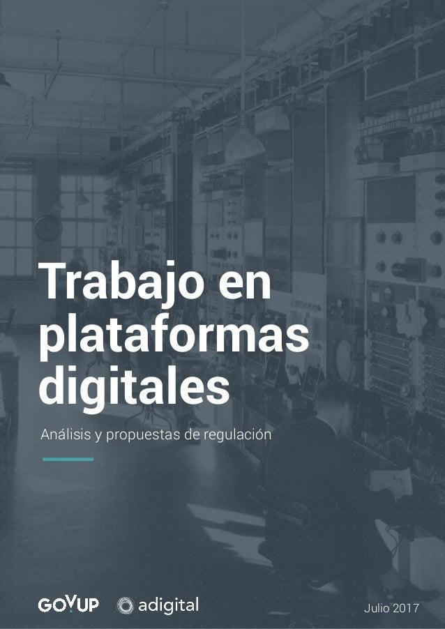 Trabajo en plataformas digitales Análisis y propuestas de regulación Julio 2017
