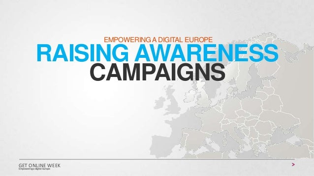 EMPOWERING A DIGITAL EUROPE  RAISING AWARENESS CAMPAIGNS  GET ONLINE WEEK Empowering a digital Europe