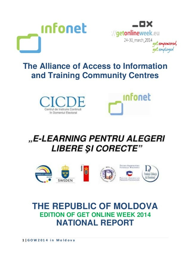 1 | G O W 2 0 1 4 i n M o l d o v a The Alliance of Access to Information and Training Community Centres THE REPUBLIC OF M...