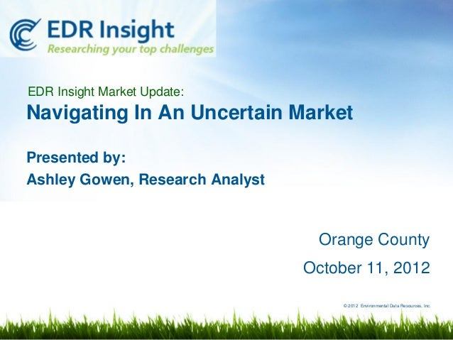 EDR Insight Market Update:Navigating In An Uncertain MarketPresented by:Ashley Gowen, Research Analyst                    ...