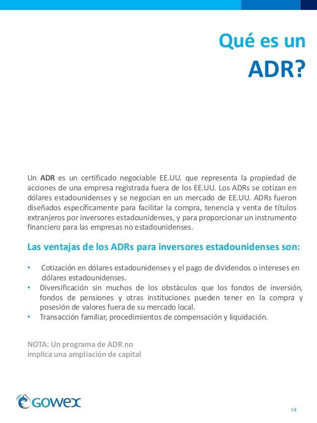 Qué es unADR?14Un ADR es un certificado negociable EE.UU. que representa la propiedad deacciones de una empresa registrada...