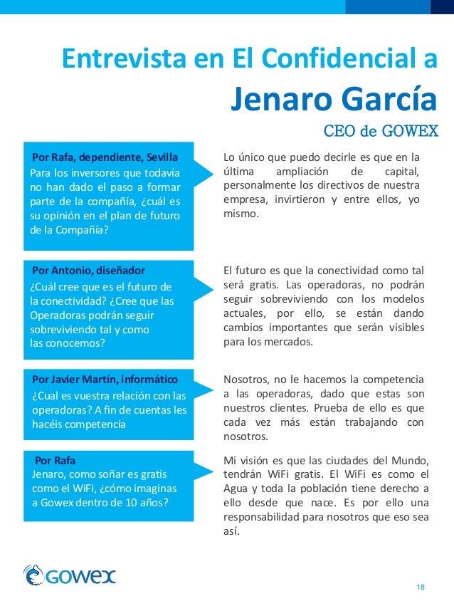 Entrevista en El Confidencial aJenaro GarcíaCEO de GOWEX18Por RafaJenaro, como soñar es gratiscomo el WiFi, ¿cómo imaginas...