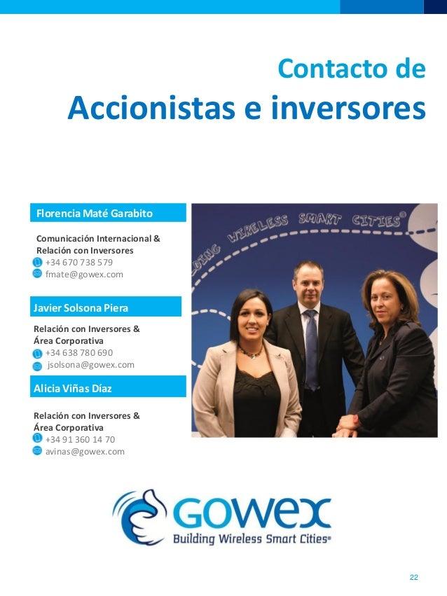 Florencia Maté GarabitoComunicación Internacional &Relación con Inversores+34 670 738 579fmate@gowex.comAlicia Viñas DíazR...