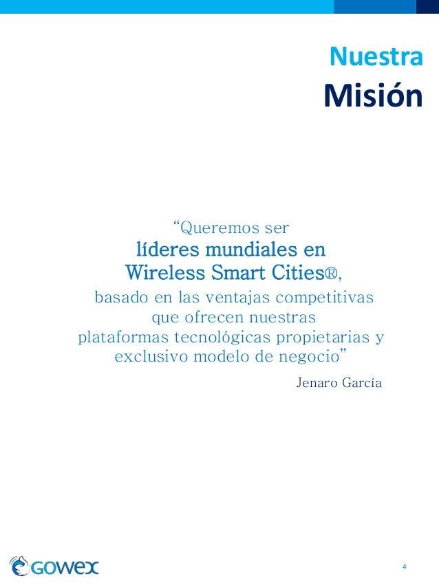 """NuestraMisión4""""Queremos serlíderes mundiales enWireless Smart Cities®,basado en las ventajas competitivasque ofrecen nuest..."""