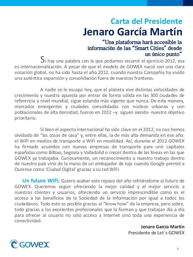 Carta del PresidenteJenaro García MartínSi hay una palabra con la que podamos resumir el ejercicio 2012, esaes internacion...