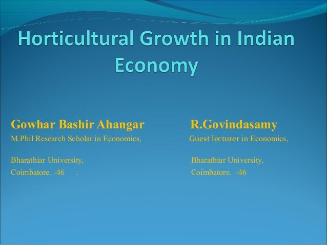 Gowhar Bashir Ahangar R.GovindasamyM.Phil Research Scholar in Economics, Guest lecturer in Economics,Bharathiar University...