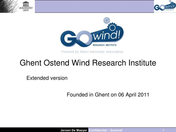Ghent Ostend Wind Research Institute Extended version                 Founded in Ghent on 06 April 2011              Jeroe...