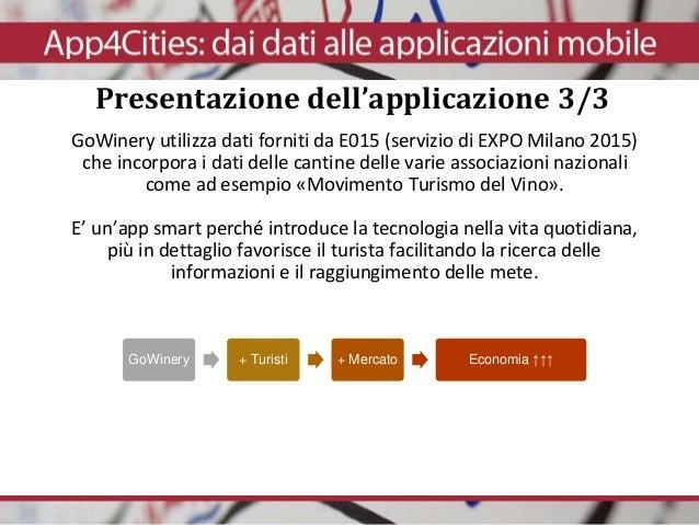 GoWinery utilizza dati forniti da E015 (servizio di EXPO Milano 2015) che incorpora i dati delle cantine delle varie assoc...