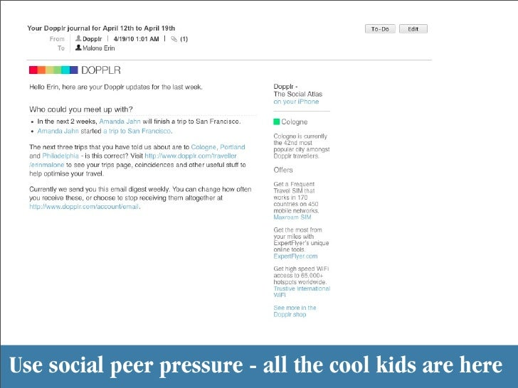 Use social peer pressure - all the cool kids are here