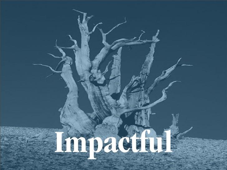 Impactful