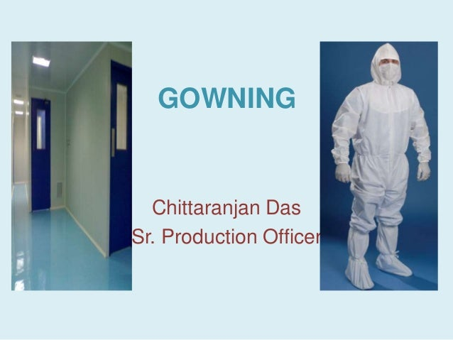 GOWNING  Chittaranjan DasSr. Production Officer