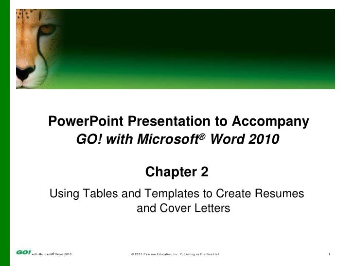 PowerPoint Presentation to Accompany<br />GO! with Microsoft® Word 2010<br />Chapter 2<br />Using Tables and Templates to ...