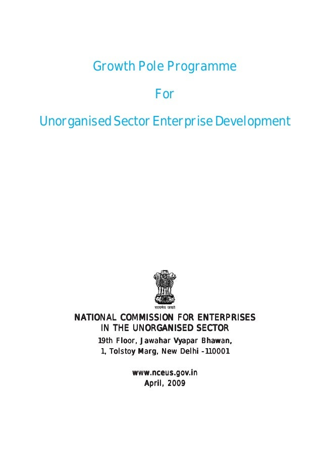 Growth Pole Programme  For  Unorganised Sector Enterprise Development  NATIONAL COMMISSION FOR ENTERPRISES  IN THE UNORGAN...
