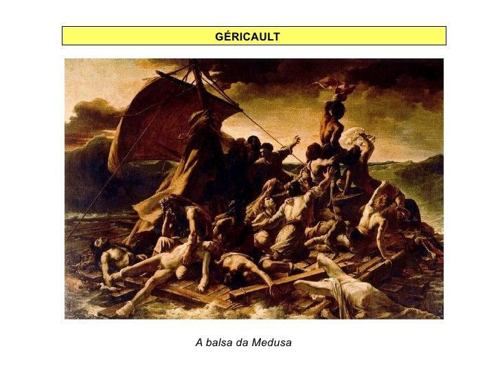 GÉRICAULT A balsa da Medusa
