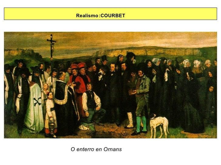 Realismo :COURBET O enterro en Ornans