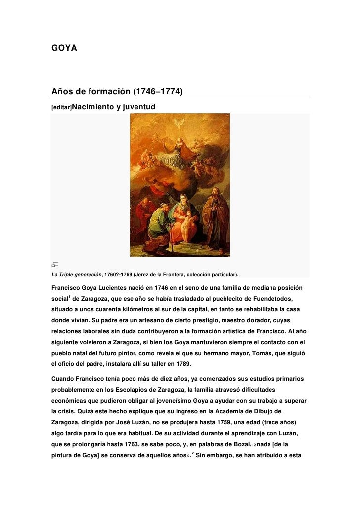 GOYAAños de formación (1746–1774)[editar]Nacimiento         y juventudLa Triple generación, 1760?-1769 (Jerez de la Fronte...
