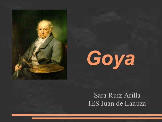 Goya Sara Ruiz Arilla IES Juan de Lanuza