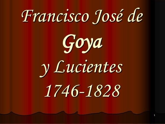 Francisco José de  Goya y Lucientes 1746-1828 1