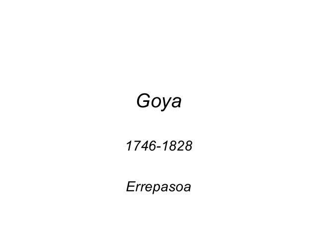 Goya 1746-1828 Errepasoa