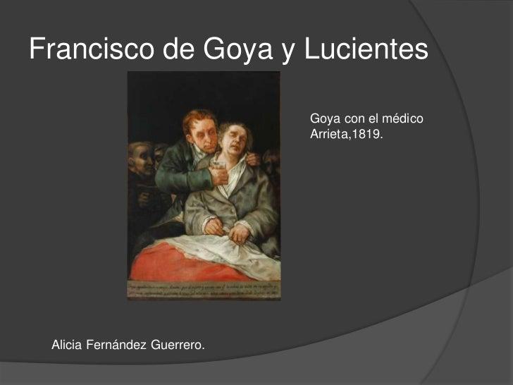 Francisco de Goya y Lucientes<br />Goya con el médico Arrieta,1819.<br />Alicia Fernández Guerrero.<br />