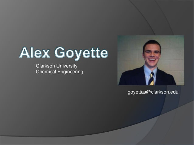 Clarkson UniversityChemical Engineering                       goyettas@clarkson.edu