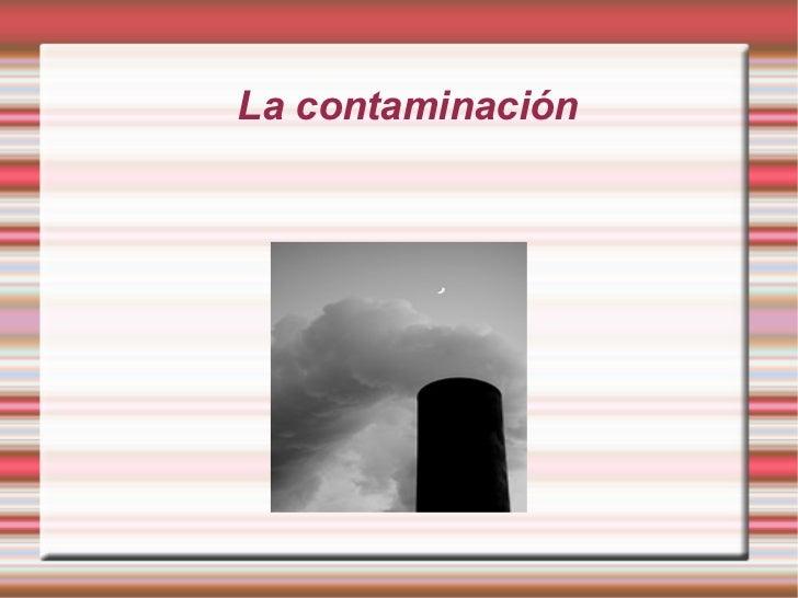 La contaminación Título