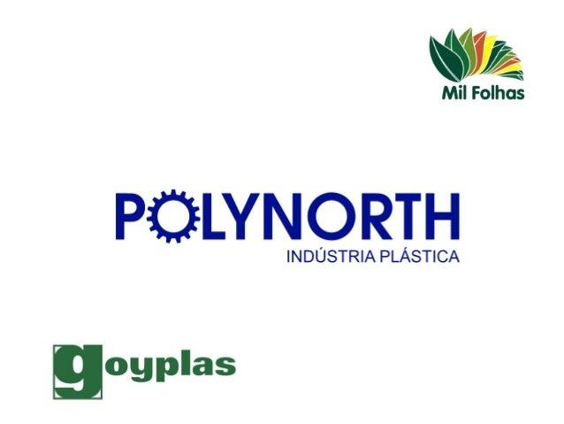 APolynorthé especializada em Serviços de injeção em termoplásticos e possui um moderno complexo industrial com instalaçõ...